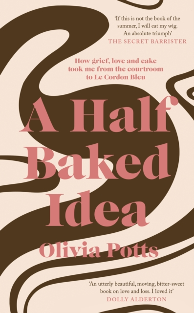 Cover for: A Half Baked Idea : Winner of the Fortnum & Mason's Debut Food Book Award