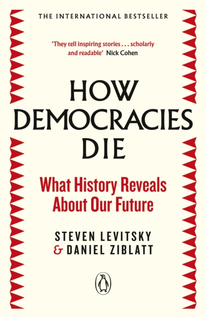 Image for How Democracies Die : The International Bestseller: What History Reveals About Our Future