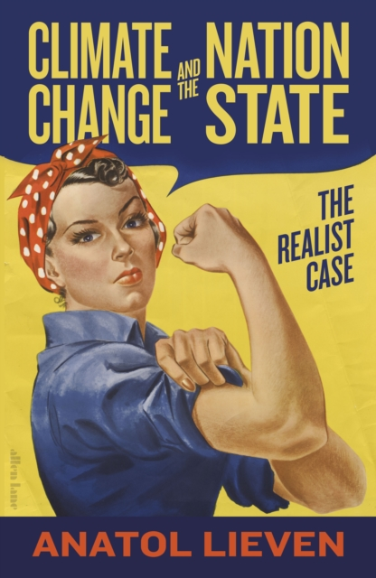 Cover for: Climate Change and the Nation State : The Realist Case