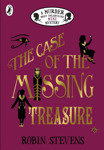 Cover for: The Case of the Missing Treasure: A Murder Most Unladylike Mini Mystery