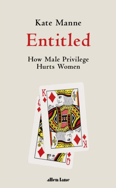 Image for Entitled : How Male Privilege Hurts Women