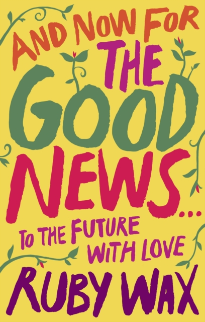 Image for And Now For The Good News... : To the Future with Love