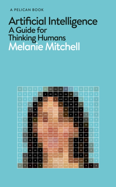 Cover for: Artificial Intelligence : A Guide for Thinking Humans