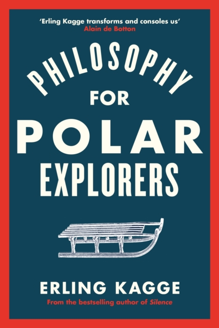 Cover for: Philosophy for Polar Explorers : Sixteen Life Lessons to Help You Take Stock and Recalibrate