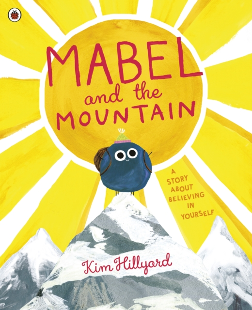 Image for Mabel and the Mountain : a story about believing in yourself