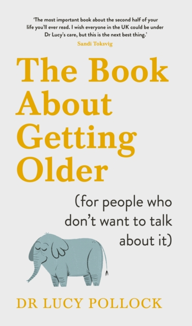 Cover for: The Book About Getting Older (for people who don't want to talk about it)