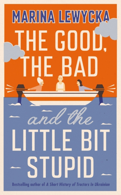 Cover for: The Good, the Bad and the Little Bit Stupid