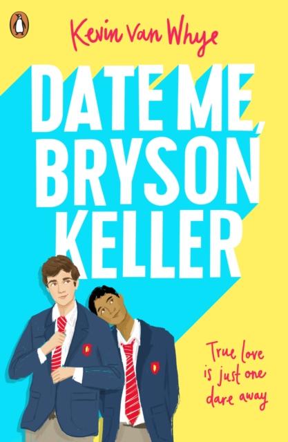 Cover for: Date Me, Bryson Keller