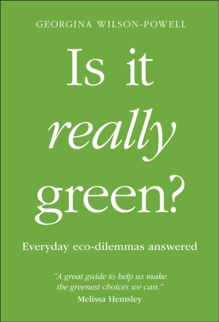 Cover for: Is It Really Green? : Everyday eco dilemmas answered