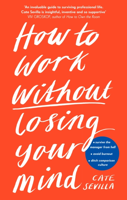 Image for How to Work Without Losing Your Mind