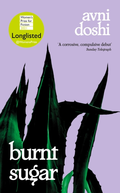 Cover for: Burnt Sugar : Longlisted for the Booker Prize 2020
