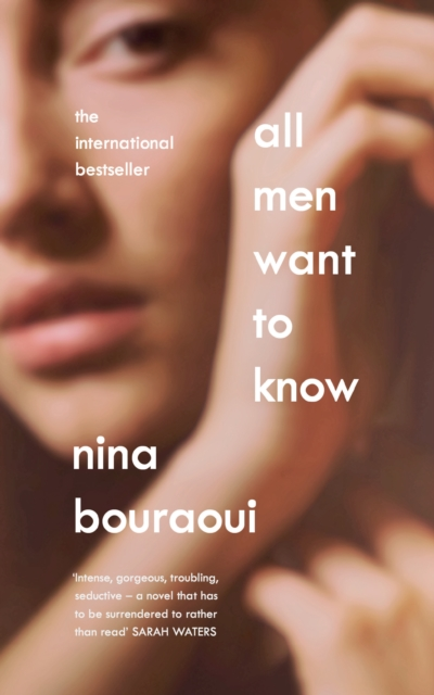 Image for All Men Want to Know : 'Intense, gorgeous, troubling, seductive' SARAH WATERS