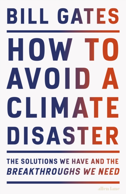 Image for How to Avoid a Climate Disaster : According to a billionaire