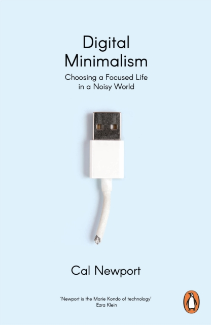 Cover for: Digital Minimalism : Choosing a Focused Life in a Noisy World