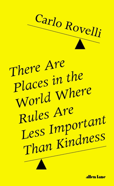Cover for: There Are Places in the World Where Rules Are Less Important Than Kindness