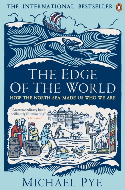 Cover for: The Edge of the World : How the North Sea Made Us Who We Are