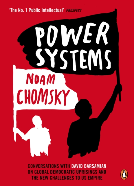Cover for: Power Systems : Conversations with David Barsamian on Global Democratic Uprisings and the New Challenges to U.S. Empire