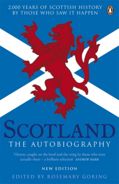 Cover for: Scotland: The Autobiography : 2,000 Years of Scottish History by Those Who Saw it Happen