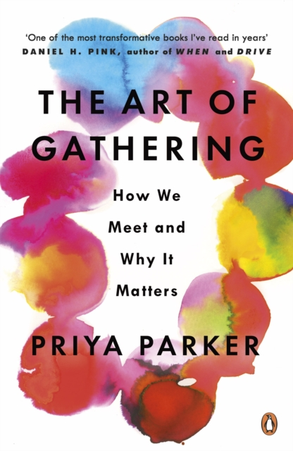 Cover for: The Art of Gathering : How We Meet and Why It Matters