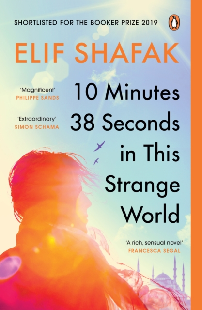 Cover for: 10 Minutes 38 Seconds in this Strange World : SHORTLISTED FOR THE BOOKER PRIZE 2019