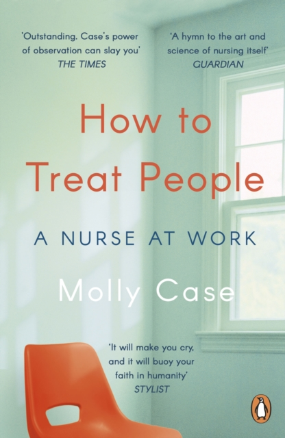 Image for How to Treat People : A Nurse at Work
