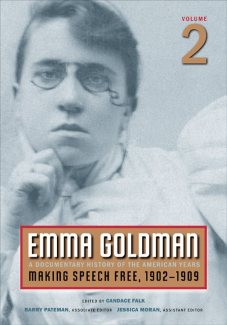 Cover for: Emma Goldman, Vol. 2 : A Documentary History of the American Years, Volume 2: Making Speech Free, 1902-1909