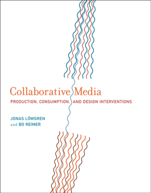 Collaborative Media, Lowgren, Jonas, Reimer, Bo, 9780262019767