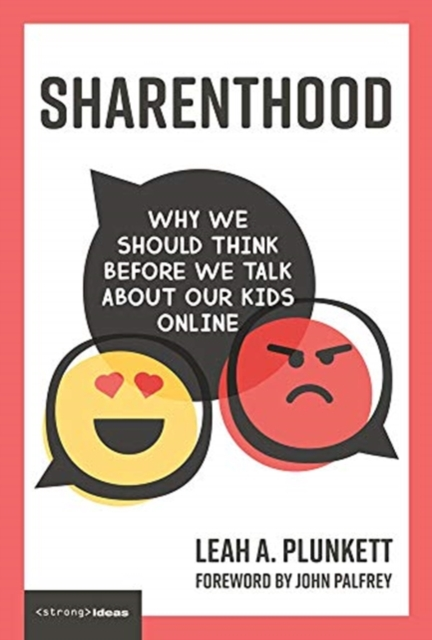 Cover for: Sharenthood : Why We Should Think before We Talk about Our Kids Online