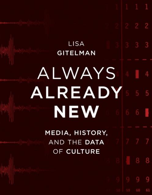 Always Already New, Gitelman, Lisa (Professor, New York Universit. 9780262572477