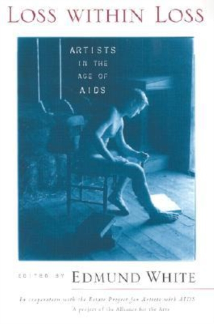 Image for Loss within Loss : Artists in the Age of AIDS