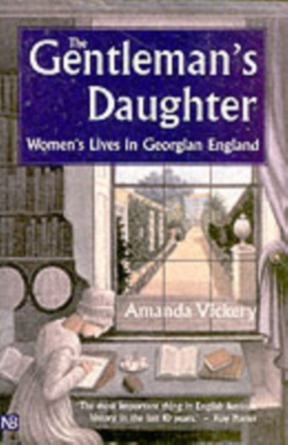 Cover for: The Gentleman's Daughter : Women's Lives in Georgian England