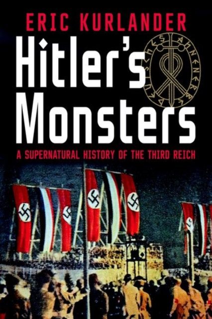 Hitlers Monsters, Kurlander, Eric, 9780300189452