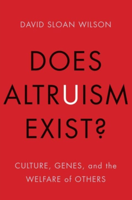 Cover for: Does Altruism Exist? : Culture, Genes, and the Welfare of Others