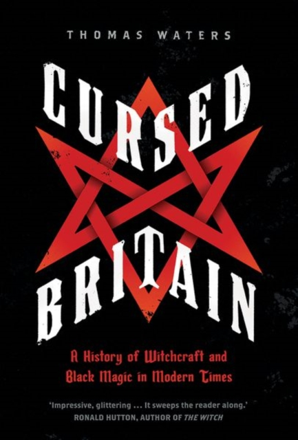 Cover for: Cursed Britain : A History of Witchcraft and Black Magic in Modern Times