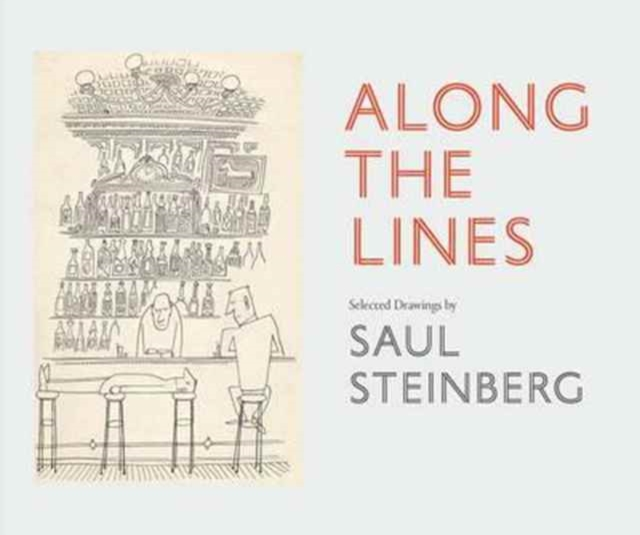 Cover for: Along the Lines : Selected Drawings by Saul Steinberg