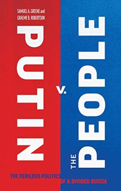 Cover for: Putin v. the People : The Perilous Politics of a Divided Russia