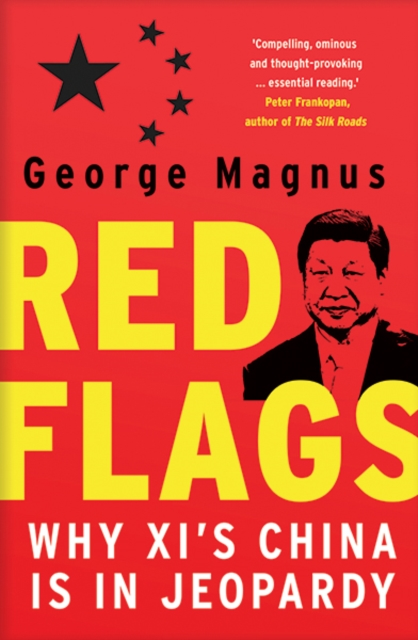 Cover for: Red Flags : Why Xi's China Is in Jeopardy