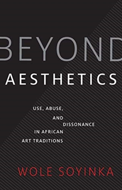Image for Beyond Aesthetics : Use, Abuse, and Dissonance in African Art Traditions