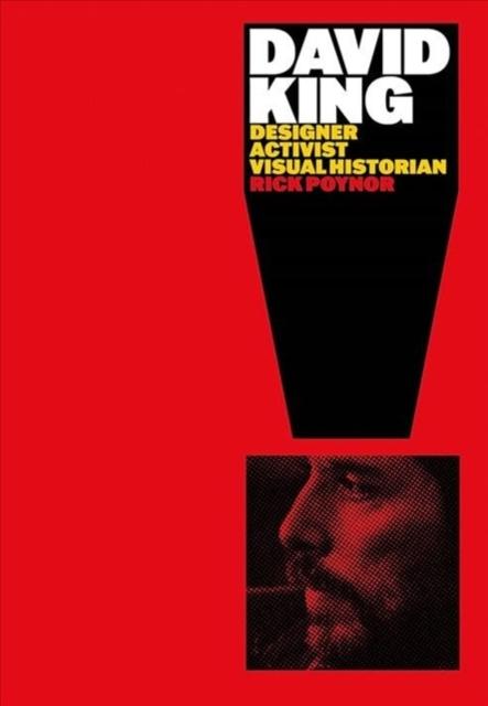 Cover for: David King : Designer, Activist, Visual Historian