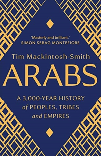 Cover for: Arabs : A 3,000-Year History of Peoples, Tribes and Empires