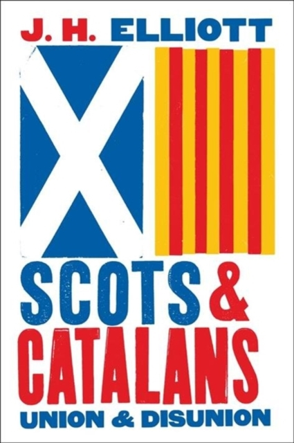 Cover for: Scots and Catalans : Union and Disunion