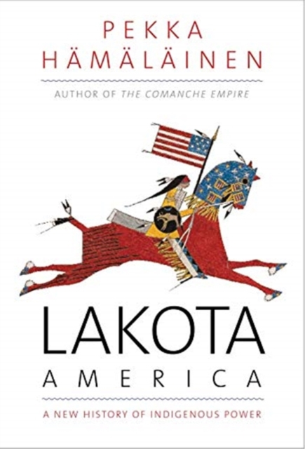 Cover for: Lakota America : A New History of Indigenous Power