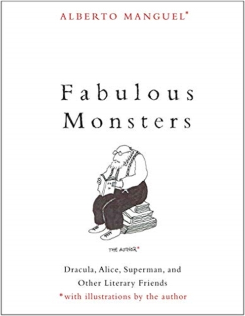 Image for Fabulous Monsters : Dracula, Alice, Superman, and Other Literary Friends