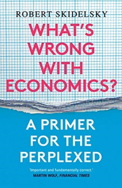 Cover for: What's Wrong with Economics? : A Primer for the Perplexed