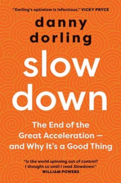 Cover for: Slowdown : The End of the Great Acceleration?and Why It's Good for the Planet, the Economy, and Our Lives