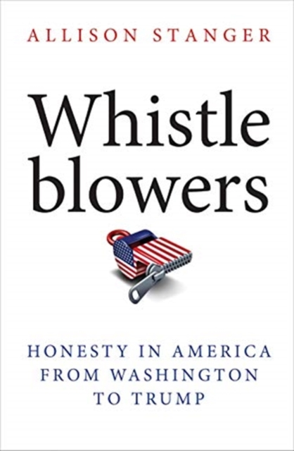 Cover for: Whistleblowers : Honesty in America from Washington to Trump