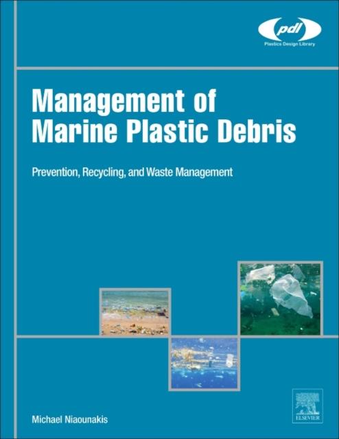Management Of Marine Plastic Debris, Niaounakis, Dr. Michael, 9780323443548