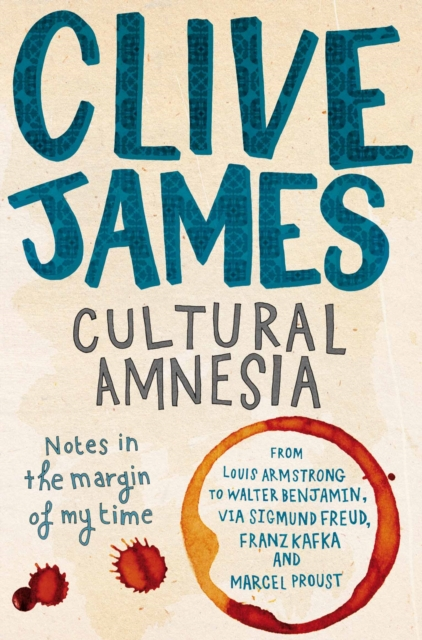 Cover for: Cultural Amnesia : Notes in the Margin of My Time