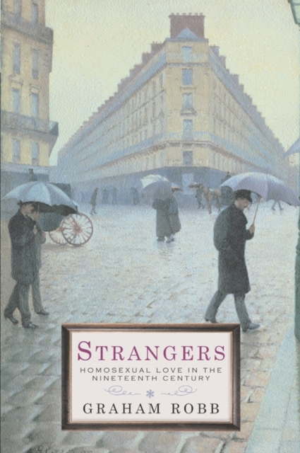 Cover for: Strangers : Homosexual Love in the Nineteenth Century