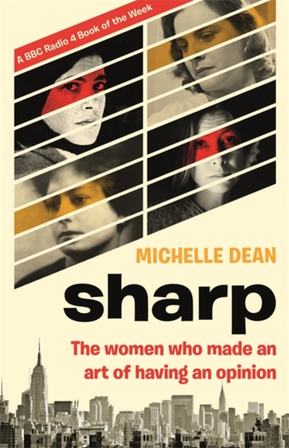 Cover for: Sharp : The Women Who Made an Art of Having an Opinion